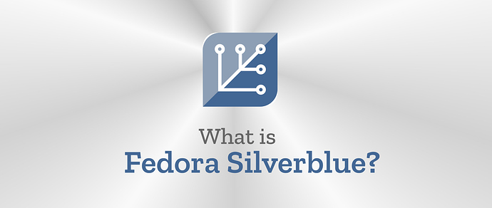 Fedora Silverblue: Δείχνει το μελλον των διανομών Linux ; - Τα Νέα του Linux